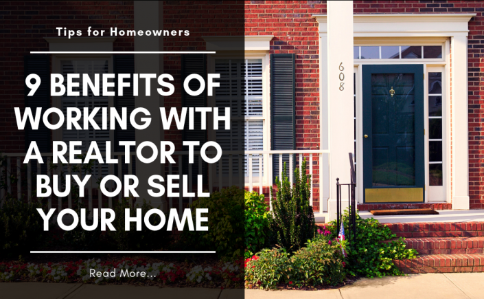 9 Benefits of Working With a Realtor to Buy or Sell Your Home